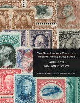 PreviewThe Gary Petersen Collectionof Important U.S. StampsTo be Offered April 2021