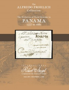 The Alfredo Frohlich Collection: The Evolution of Postal Systems in Panama 1777-1881