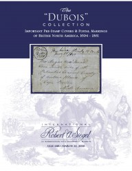 "The ""Dubois"" Collection of Important Prestamp Covers and Postal Markings of British North America, 1694-1861"