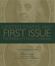 The William H. Gross Collection: United States 1847 First Issue