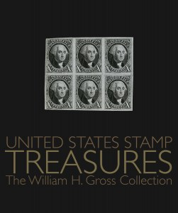 United States Stamp Treasures - The William H. Gross Collection