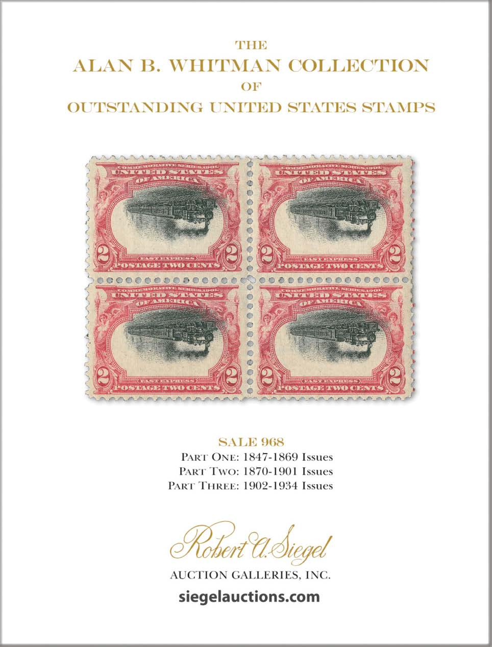 The Alan B. Whitman Collection of Outstanding United States Stamps — Siegel Auction Galleries
